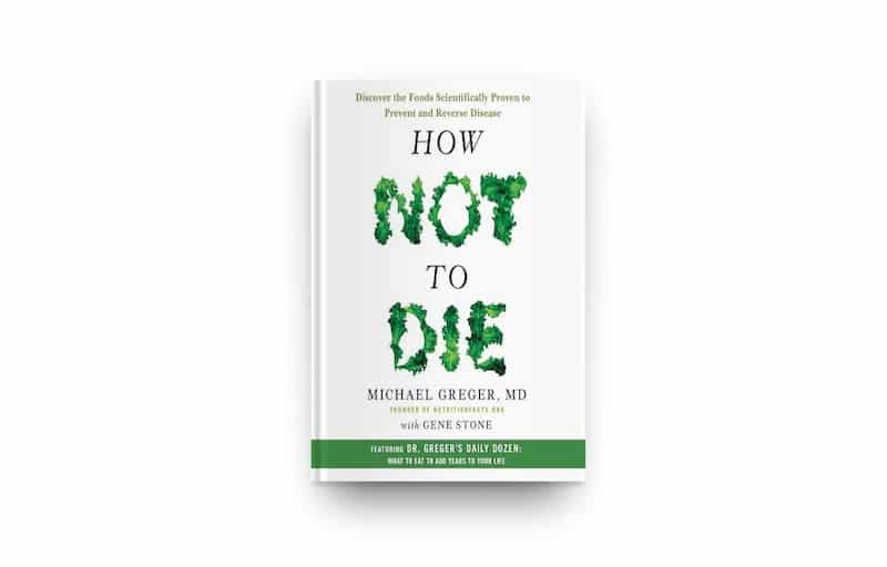 How not to Die van Dr. Greger